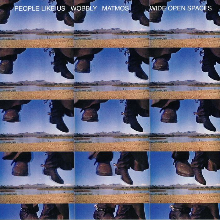 PEOPLE LIKE US/WOBBLY/MATMOS - Wide Open Spaces