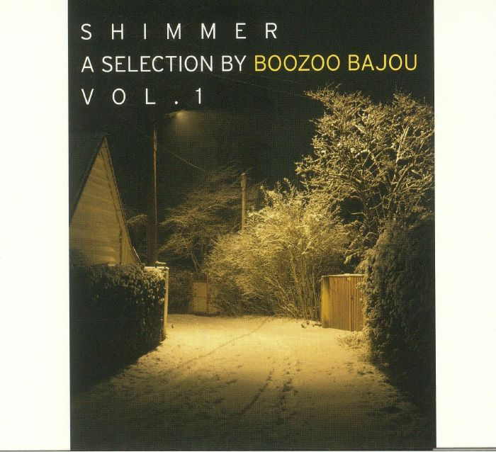 BOOZOO BAJOU/VARIOUS - Shimmer: A Selection By Boozoo Bajou Vol 1