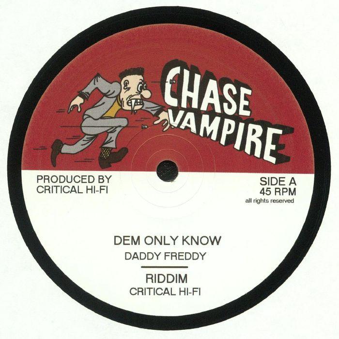 DADDY FREDDY/CRITICAL HI FI/JUNIOR ROY - Dem Only Know