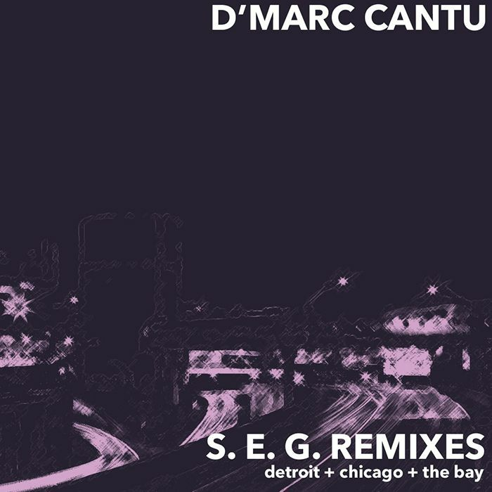 D'MARC CANTU - S.E.G. Remixes (feat Larry Heard/Malcolm Moore/Chicago Skyway mixes)