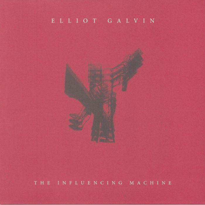 GALVIN, Elliot - The Influencing Machine