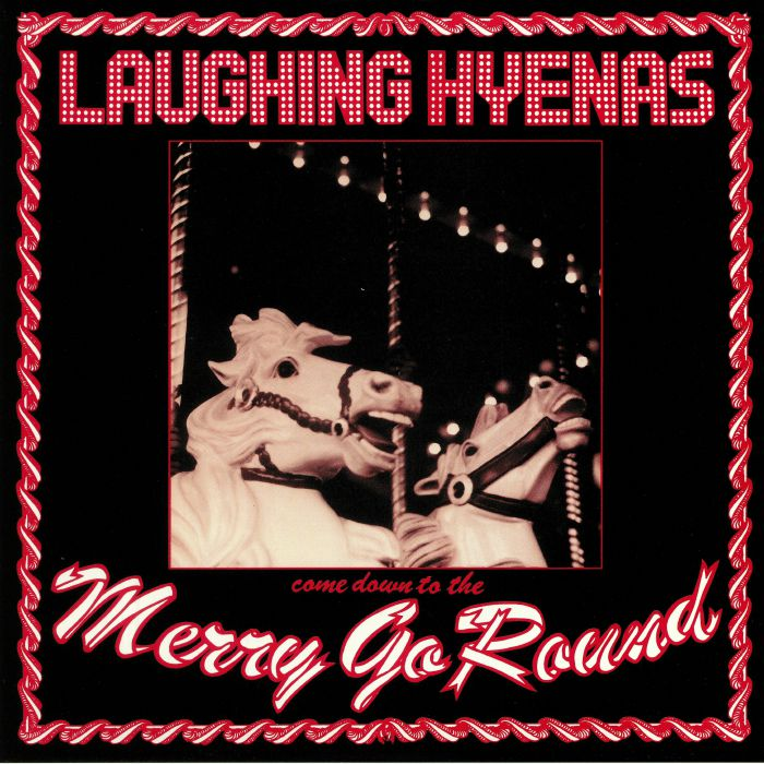 LAUGHING HYENAS - Merry Go Round (reissue)