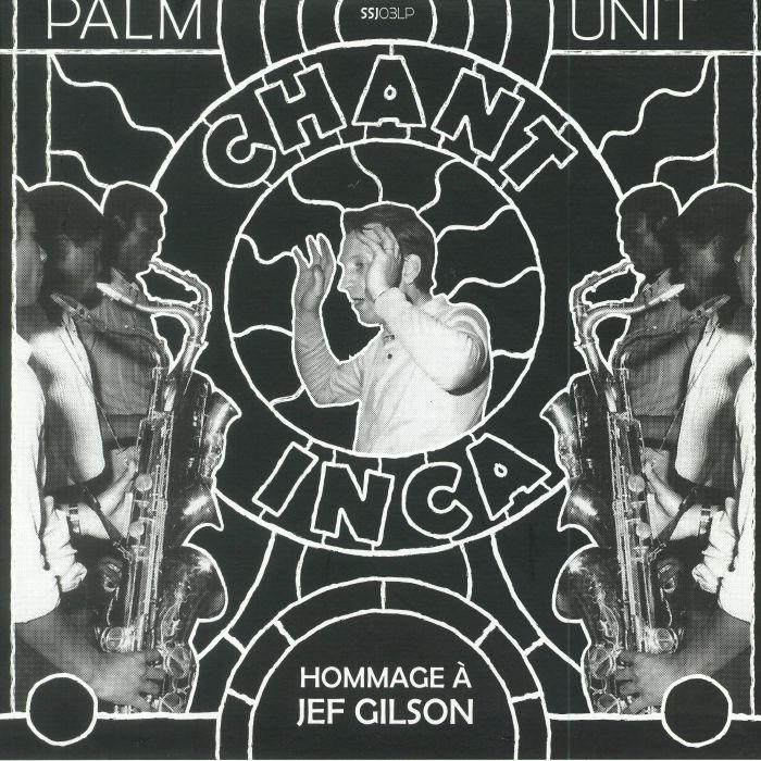 PALM UNIT - Chant Inca: A Tribute To Jef Gilson