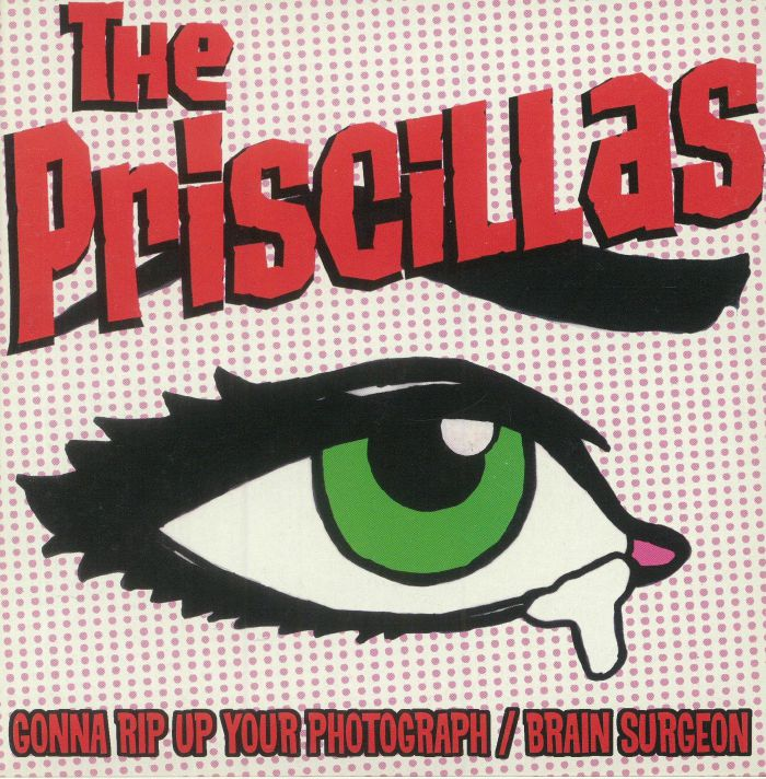 PRISCILLAS, The - Gonna Rip Up Your Photograph