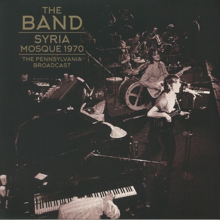 BAND, The - Syria Mosque 1970: The Pennsylvania Broadcast