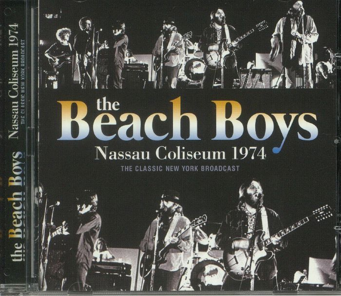 BEACH BOYS, The - Nassau Coliseum 1974: The Classic New York Broadcast