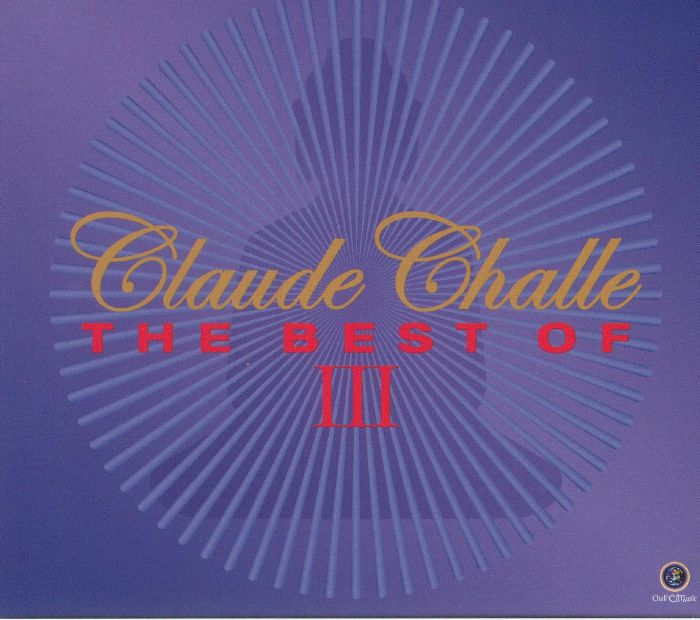 CHALLE, Claude/VARIOUS - Claude Challe: The Best Of III