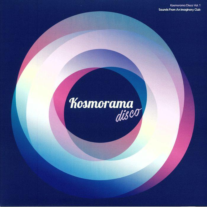 IAMNOTAROBOT/WIZARD WITHOUT YOU/ARISTA/POISON ROUGE/KOSMORAMADISCO DJs/ANTHRODISKO - KosmoramaDisco Vol 1: Sounds From An Imaginary Club