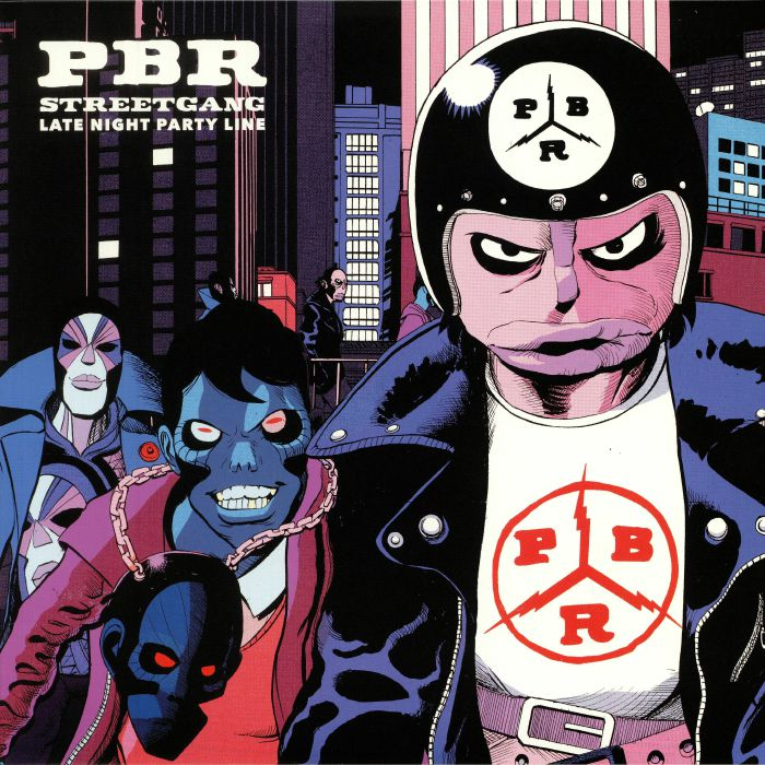PBR STREETGANG - Late Night Party Line