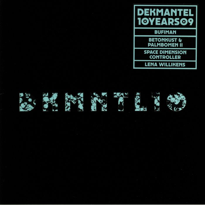 BUFIMAN/BETONKUST/PALMBOMEN II/SPACE DIMENSION CONTROLLER/LENA WILLIKENS - Dekmantel 10 Years 09