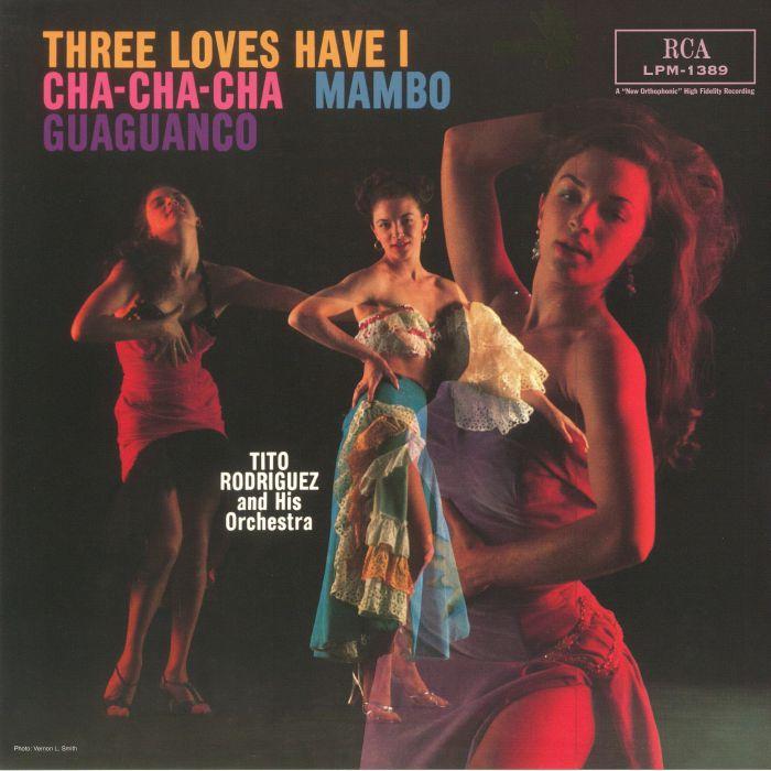 RODRIGUEZ, Tito & HIS ORCHESTRA - Three Loves Have I: Cha Cha Cha/Mambo/Guaguanco