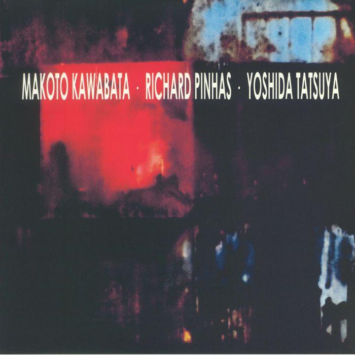 KAWABATA, Makoto/RICHARD PINHAS/YOSHIDA TATSUYA - Trax