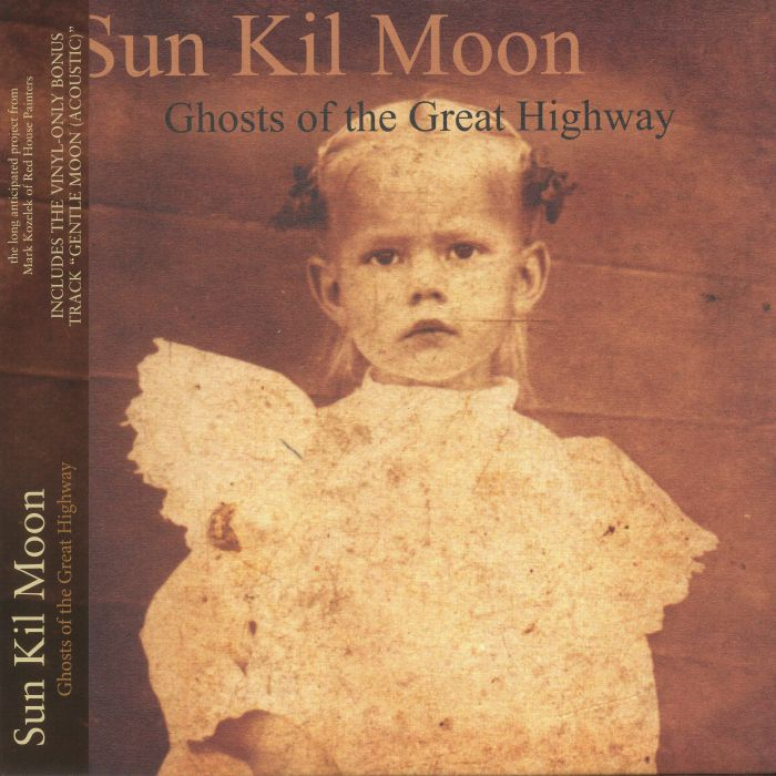 SUN KIL MOON - Ghosts Of The Great Highway (reissue)
