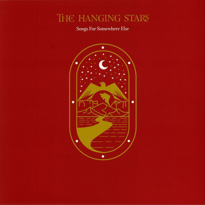 HANGING STARS, The - Songs For Somewhere Else