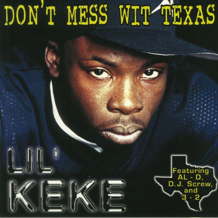 LIL KEKE - Don't Mess Wit Texas (reissue)