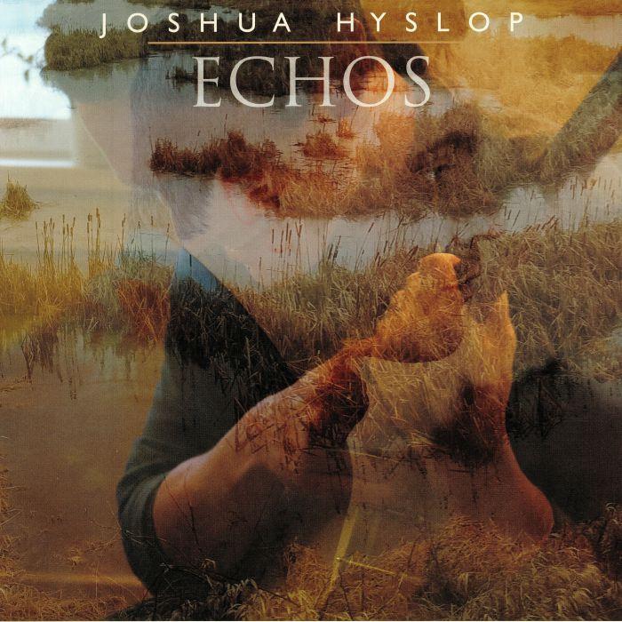 HYSLOP, Joshua - Echos