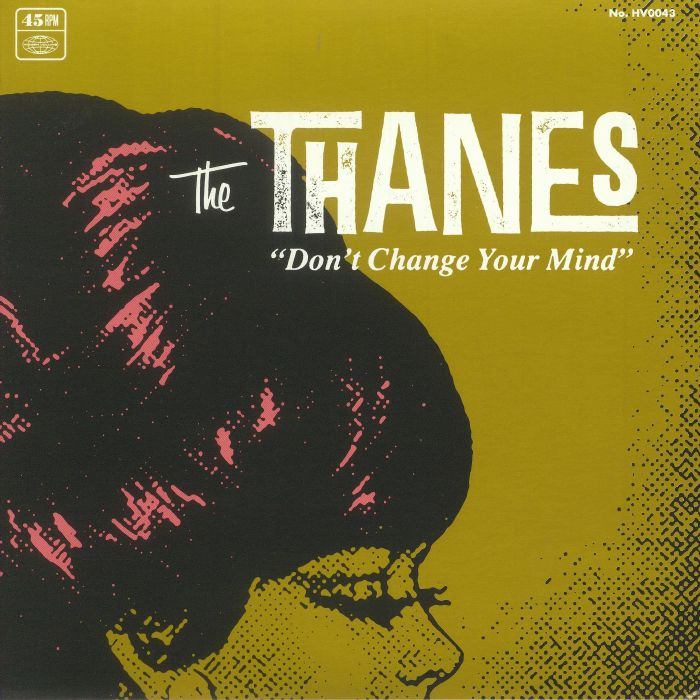 THANES, The - Don't Change Your Mind