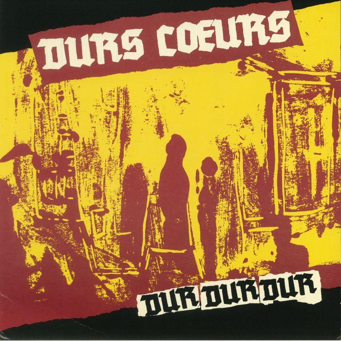 DURS COEURS - Dur Dur Dur