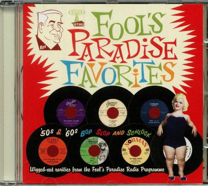 VARIOUS - Fools Paradise Favorites: '50s & '60s Bop Slop & Schlock