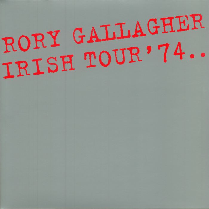GALLAGHER, Rory - Irish Tour '74 (reissue)