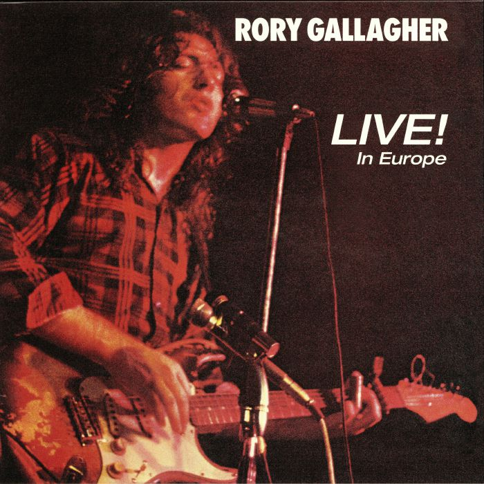 GALLAGHER, Rory - Live! In Europe (reissue)