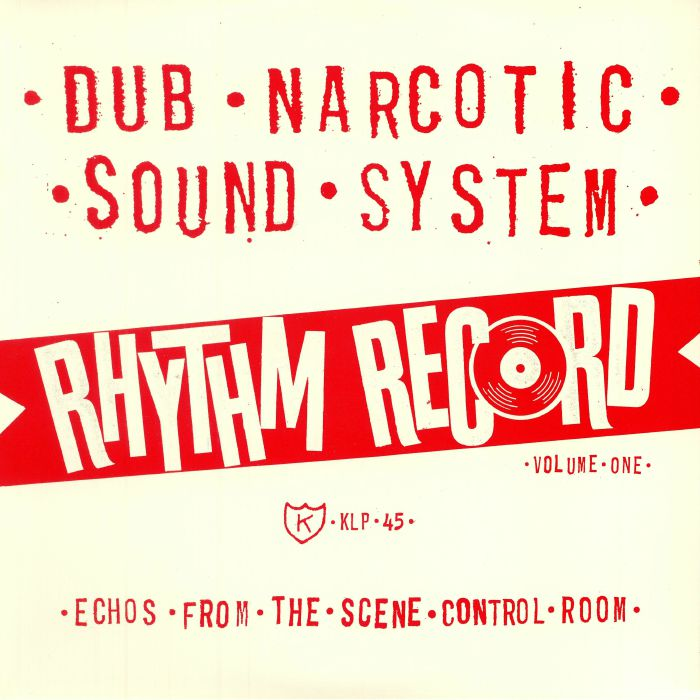 DUB NARCOTIC SOUND SYSTEM - Rhythm Record Vol One: Echoes From The Scene Control Room (reissue)