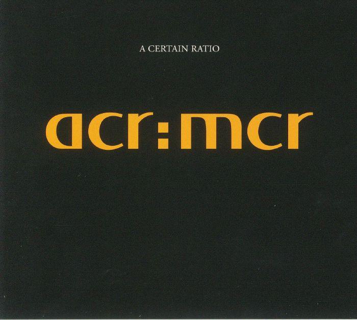 A CERTAIN RATIO - ACR:MCR (reissue)