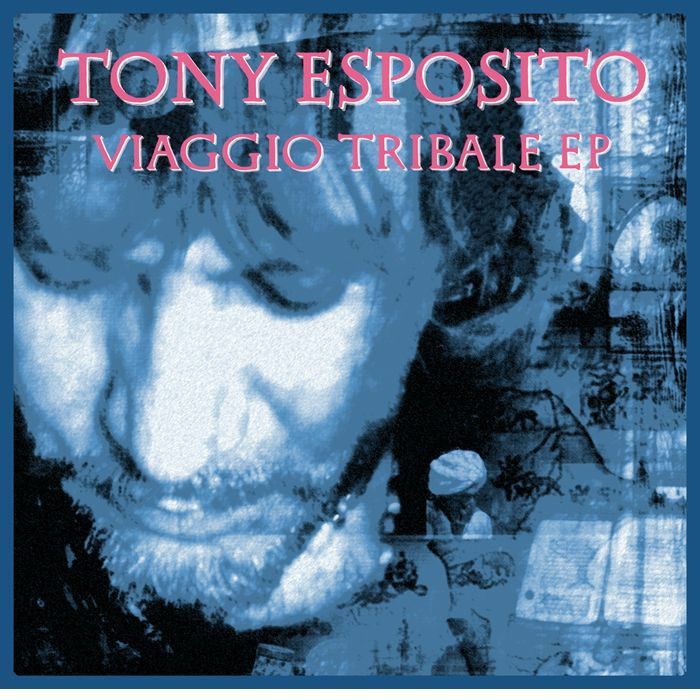 ESPOSITO, Tony/ANTONIO NICOLA BRUNO - Viaggio Tribale EP