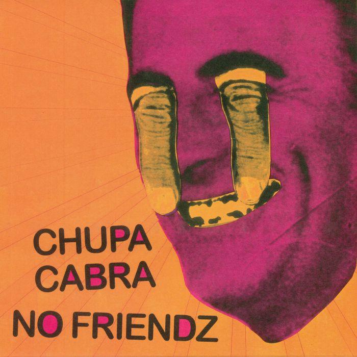 CHUPA CABRA/NO FRIENDZ - Split