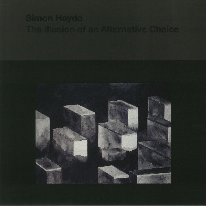 HAYDO, Simon - The Illusion Of An Alternative Choice
