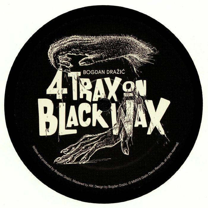 DRAZIC, Bogdan - Four Trax On Black Wax EP