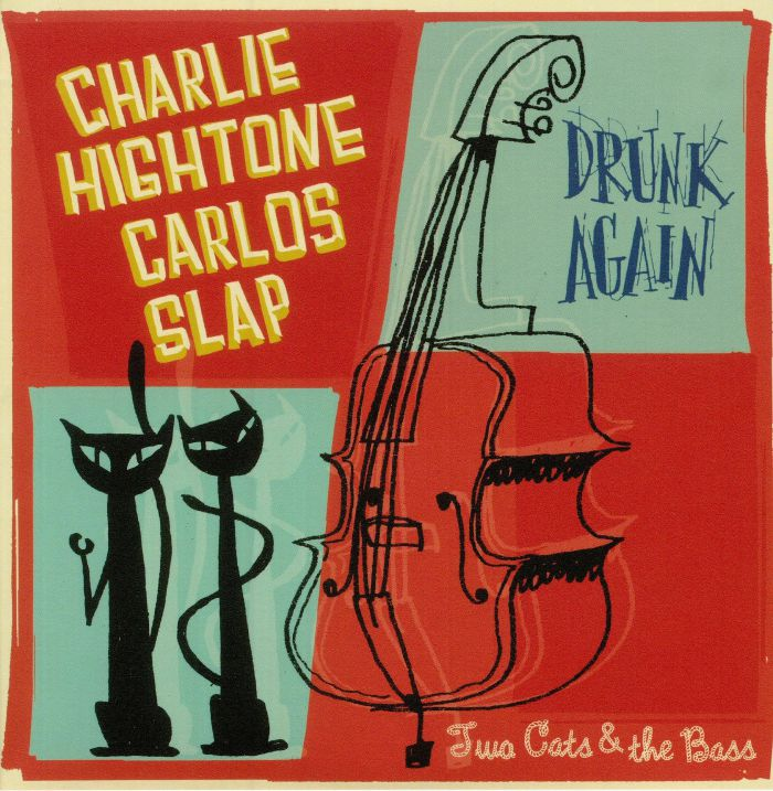 HIGHTONE, Charlie/CARLOS SLAP - Drunk Again