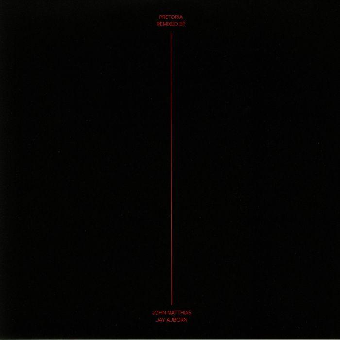 MATTHIAS, John/JAY AUBORN - Pretoria Remixed EP