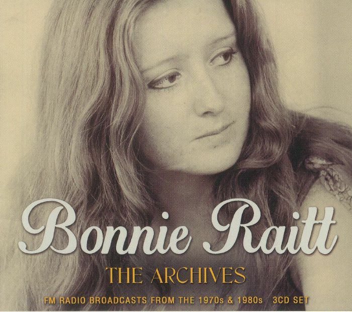 RAITT, Bonnie - The Archives: FM Radio Broadcasts From The 1970s & 1980s