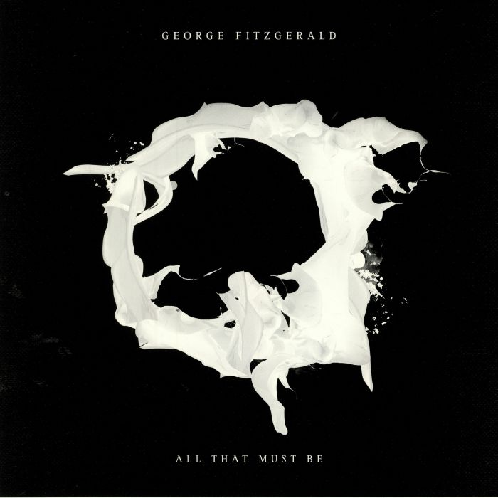 FITZGERALD, George - All That Must Be (Deluxe Edition)