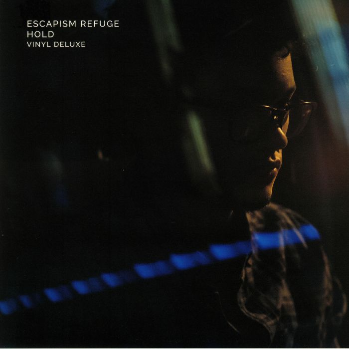 ESCAPISM REFUGE - Hold: Deluxe Edition