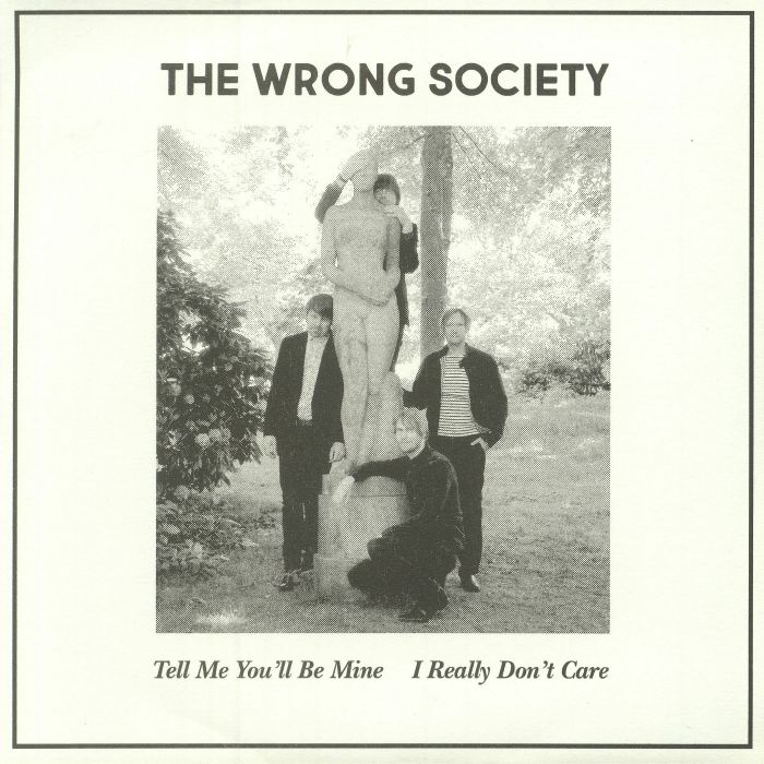 WRONG SOCIETY, The - Tell Me You'll Be Mine
