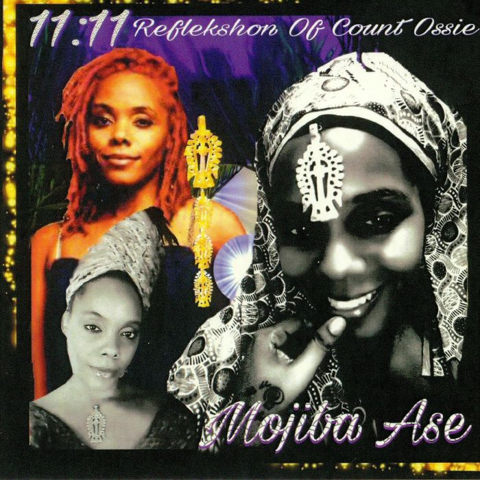 ASE, Mojiba - 11:11 Reflekshon Of Count Ossie
