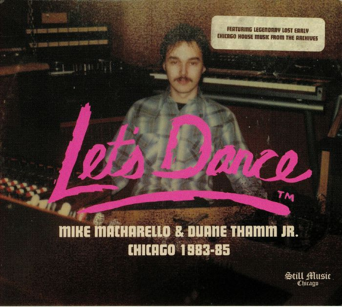 VARIOUS - Lets' Dance: Mike Macharello & Duane Thamm Jr Chicago 1983-85