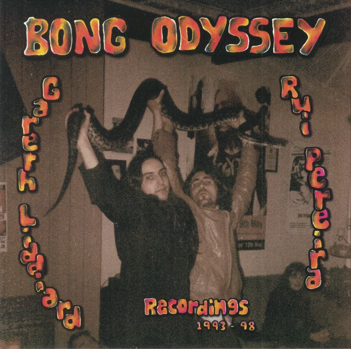 LIDDIARD, Gareth/RUI PEREIRA - Bong Odyssey: Recordings 1993-98