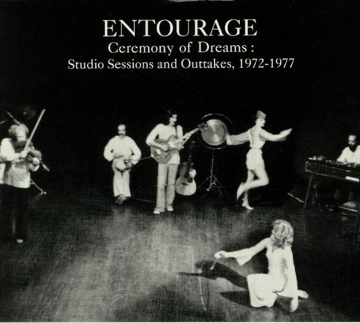 ENTOURAGE - Ceremony Of Dreams: Studio Sessions & Outtakes 1972-1977