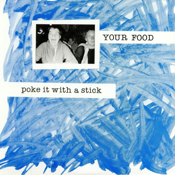 YOUR FOOD - Poke It With A Stick (reissue)