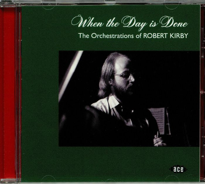 VARIOUS - When The Day Is Done: The Orchestrations Of Robert Kirby