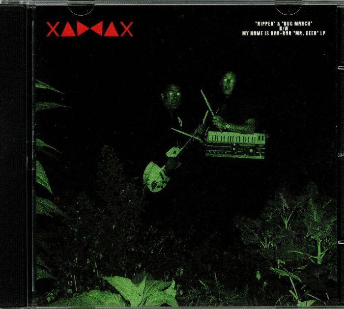 XADDAX/MY NAME IS RAR RAR - Ripper/Mr Deer