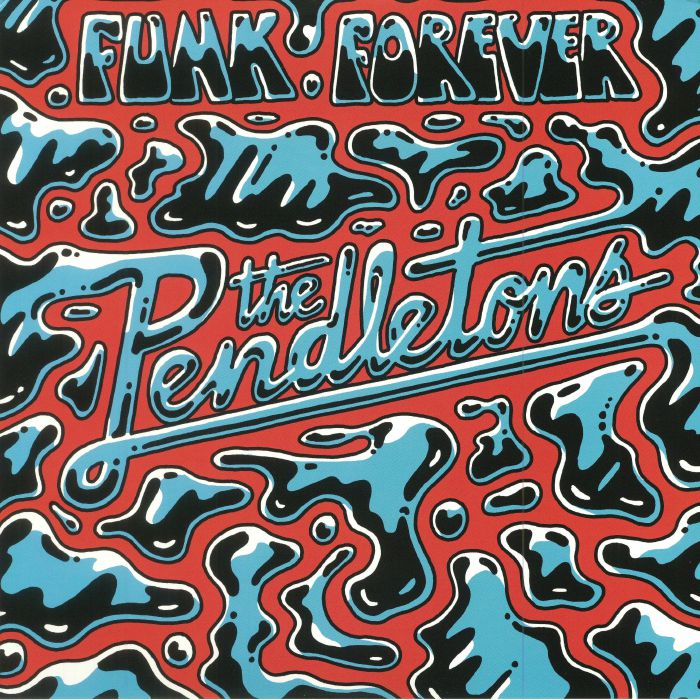 PENDLETONS, The - Funk Forever