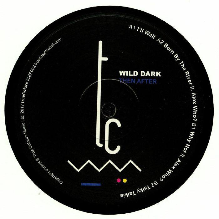 WILD DARK - Then After