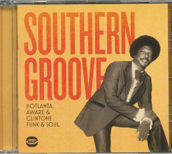 VARIOUS - Southern Groove: Hotlanta Aware & Clintone Funk & Soul