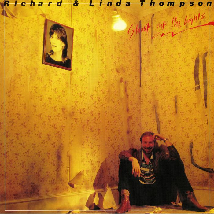 THOMPSON, Richard & Linda - Shoot Out The Lights