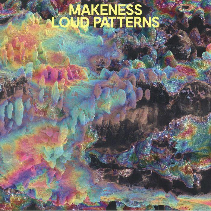 MAKENESS - Loud Patterns