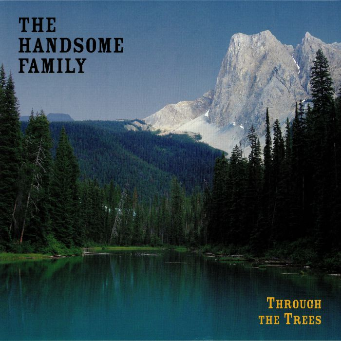 HANDSOME FAMILY, The - Through The Trees: 20th Anniversary Edition